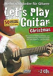 Let's Play Guitar Christmas: Weihnachtslieder für Gitarre. Christmas Klassiker ohne Notenkenntnisse spielen