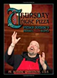 Thursday Night Pizza: Father Dominic's Favorite Pizza Recipes