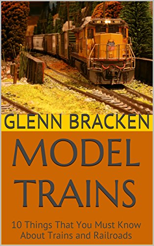 model-trains-10-things-that-you-must-know-about-trains-and-railroads-english-edition