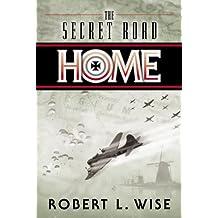 The Secret Road Home: A Novel (English Edition)