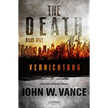The Death 3: Vernichtung: Endzeit-Thriller (German Edition)