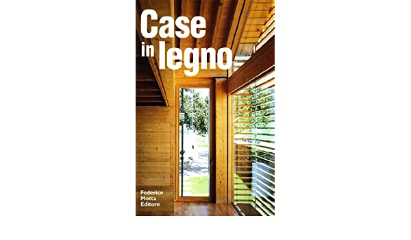 Case In Legno Amazon Co Uk Nicola Braghieri 9788861164468 Books