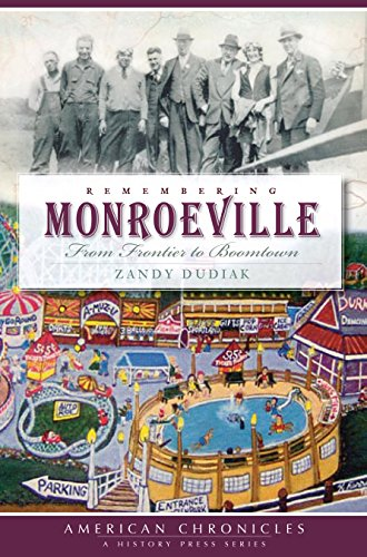 Remembering Monroeville: From Frontier to Boomtown (American Chronicles) (English Edition) - Monroeville Pa