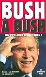 Bush à Bush par Bush