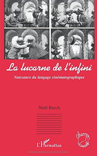 La lucarne de l'infini : Naissance du langage cinmatographique