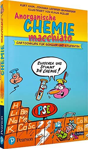 Anorganische Chemie macchiato. Für Schüler und Studenten: Cartoonkurs für Schüler und Studenten (Pearson Studium - Scientific Tools) (2. Chemie Anorganische)