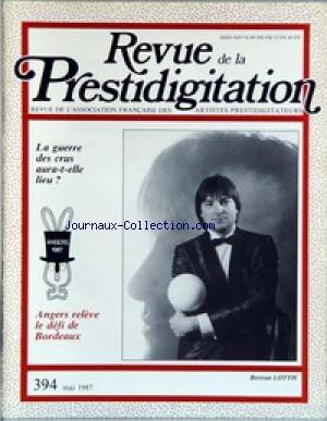 REVUE DE LA PRESTIDIGITATION [No 394] du 01/05/1987 - LA GUERRE DES CRUS AURA-T-ELLE LIEU - ANGERS RELEVE LE DEFI DE BORDEAUX - BERTRAN LOTTH. par Collectif