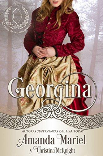 Georgina, segundo libro de la serie El credo de la dama arquera por Amanda Mariel