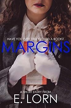 Margins: A Short Story (English Edition) di [Lorn, E., Lorn, Edward]