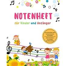 Notenheft für Kinder und Anfänger Din A4 Schul Noten Hefte für Musik Unterricht Hausaufgaben Blanko Notenblock zum Eintragen und Selberschreiben