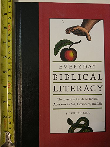 Everyday Biblical Literacy: The Essential Guide to Biblical Allusions in Art, Literature, and Life