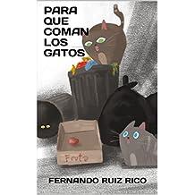 Para que coman los gatos: Cuento infantil bilingüe español-inglés (Cuentos solidarios con valores nº 3)