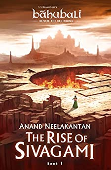 The Rise of Sivagami : Book 1 ofBaahubali - Before the Beginning by [Neelakantan, Anand]