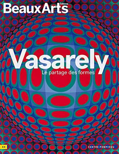 Vasarely, le partage des formes : Centre Pompidou par Collectif