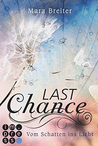 Last Chance. Vom Schatten ins Licht. (Band 2) von [Breiter, Mara]