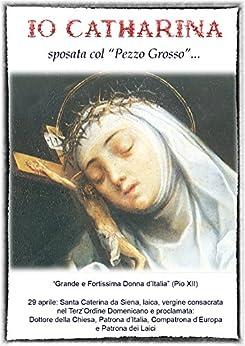 """Io, Catharina...: Sposata col """"Pezzo Grosso"""" (Il Piccolo Resto Vol. 1) di [Domenicana, Caterina]"""