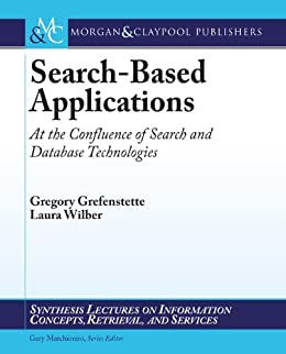 Search-Based Applications: At the Confluence of Search and Database Technologies (English Edition) par [Grefenstette, Gregory, Wilber, Laura]