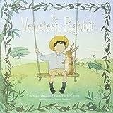 The Velveteen Rabbit (Retold Picturebook Edition)