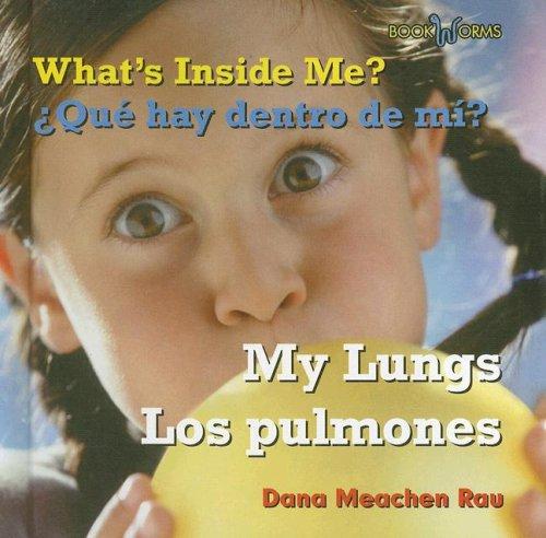 What's Inside Me? My Lungs/ Que Hay Dentro De Mi?/ Los Pulmones (Bookworms) por Dana Meachen Rau