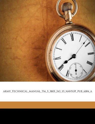 Preisvergleich Produktbild Army_technical_manual_tm_5_3805_243_15_navsup_pub_6004_a