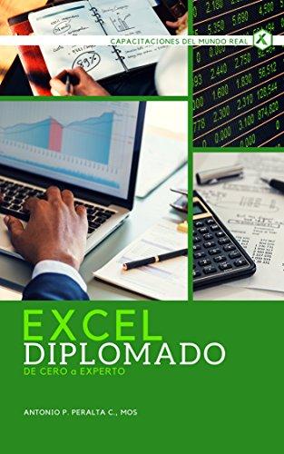 EXCEL Diplomado De Cero a Experto por Antonio P. Peralta C.