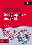 Geographiedidaktik (Grundriss Allgemeine Geographie, Band 2324) - Gisbert Rinschede, Alexander Siegmund
