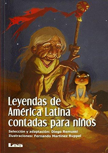 Leyendas de America Latina Contadas Para Ninos (Brujula y la Veleta) por Fernando Martinez Ruppel