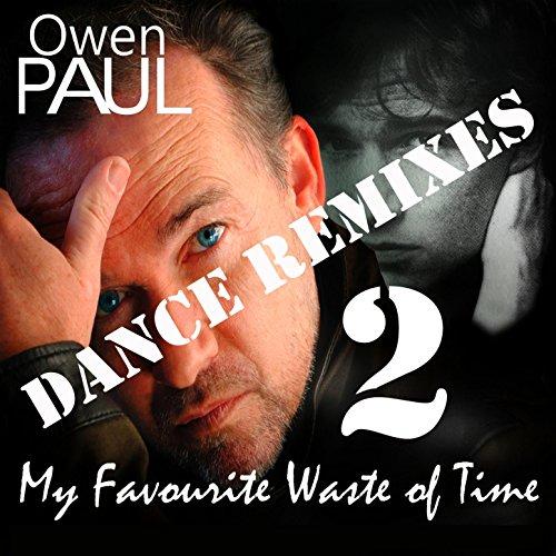 My Favourite Waste Of Time Dance Remixes 2 Von Owen Paul Bei