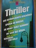 Thriller. 5 ungek�rzte Spannungsromane in einem Band: Das gef�hrlichste Gegen�ber/Spuren im Wasser/Die Braut tr�gt Schwarz/Die Saat des B�sen/Schl�ssel zur H�lle