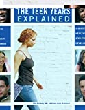 The Teen Years Explained: A Guide to Healthy Adolescent Development
