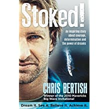 Stoked!: An inspiring story about courage, determination and the power of dreams
