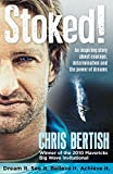 Stoked!: An inspiring story about courage, determination and the power of dreams (English Edition)