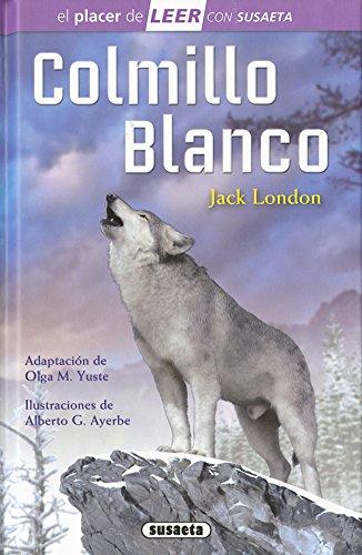 Colmillo Blanco (El placer de LEER con Susaeta - nivel 4) por Susaeta Ediones S A