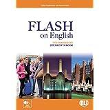 Flash on english. Intermediate. Student's book-Flipbook. Con e-book. Con espansione online. Per le Scuole superiori: 3