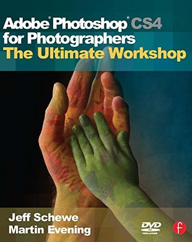 Adobe Photoshop CS4 for Photographers: The Ultimate Workshop 1st edition by Evening, Martin, Schewe, Jeff (2009) Paperback