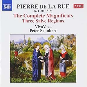 Pierre de La Rue: The Complete Magnificats; Three Salve Reginas
