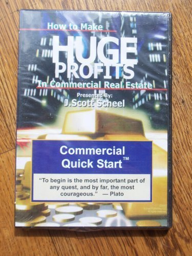 How to Make Huge Profits in Commercial Real Estate by J Scott Scheel COMMERCIAL QUICK START/CUSTOMIZED STRATEGY REVIEW 2-CD by Creative Commercial Real Estate