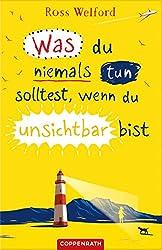 Was du niemals tun solltest, wenn du unsichtbar bist (German Edition)