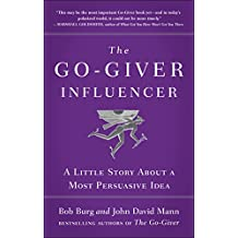 The Go-Giver Influencer: A Little Story About a Most Persuasive Idea (English Edition)