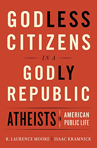 Godless Citizens in a Godly Republic: Atheists in American Public Life (English Edition)