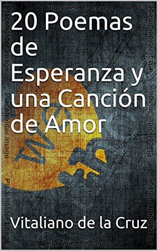 20 Poemas de Esperanza y una Canción de Amor por Vitaliano de la Cruz