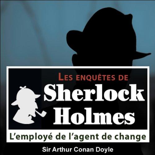 L'employé de l'agent de change (Les enquêtes de Sherlock Holmes 32)