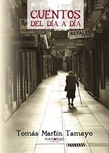Cuentos del día a día por Tomás Martín Tamayo