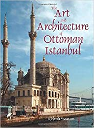 The Art and Architecture of Ottoman Istanbul