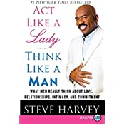 Act Like a Lady, Think Like a Man LP: What Men Really Think About Love, Relationships, Intimacy, and Commitment by Steve Harvey (2010-06-01)