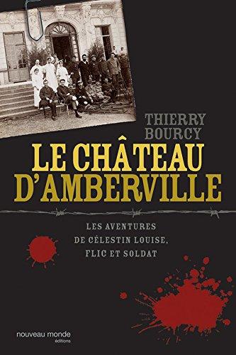 Le château d'Amberville - Les aventures de Célestin Louise, flic et soldat 3 (ROMANS HISTORIQ)