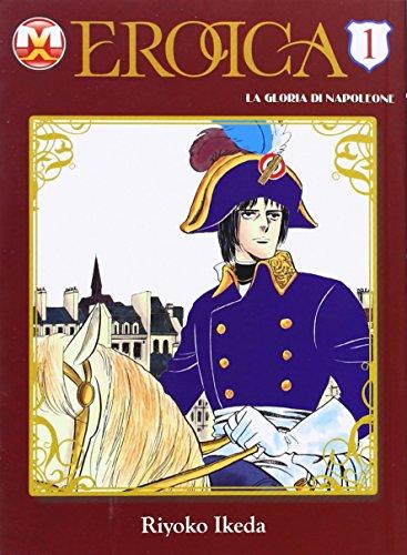 Eroica. La gloria di Napoleone: 1 por Riyoko Ikeda