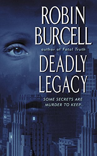 Deadly Legacy by Robin Burcell (2003-01-28)