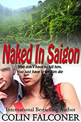 Naked in Saigon (Naked Series Book 3)
