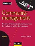 Telecharger Livres Community management 2e ed Comment faire des communautes web les meilleures alliees des marques (PDF,EPUB,MOBI) gratuits en Francaise